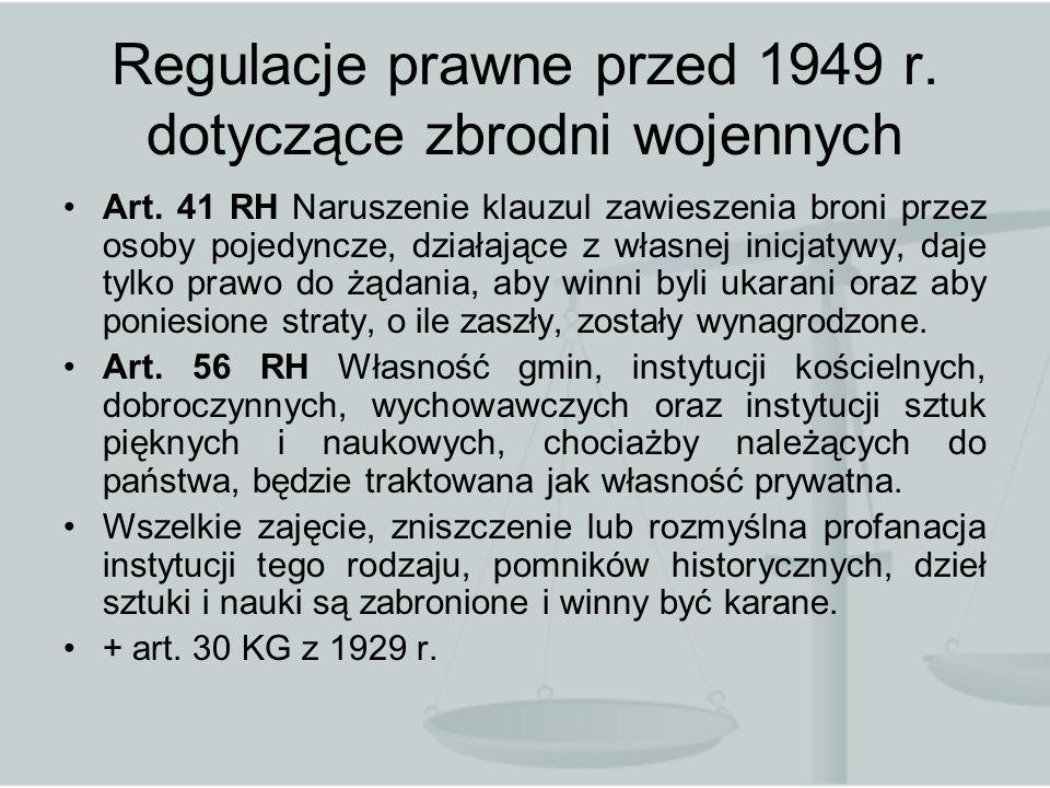 Regulacje prawne przed 1949 r. dotyczące zbrodni wojennych Art. 41 RH Naruszenie klauzul zawieszenia broni przez osoby pojedyncze, działające z własne