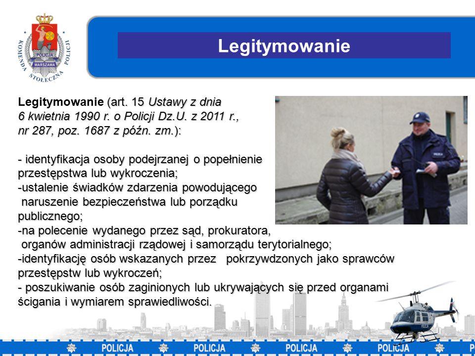 21 Legitymowanie (art. 15 Ustawy z dnia 6 kwietnia 1990 r.