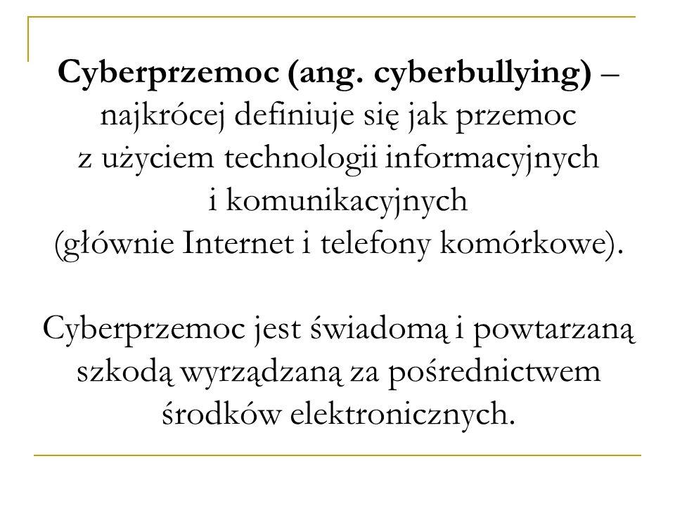 Cyberprzemoc (ang. cyberbullying) – najkrócej definiuje się jak przemoc z użyciem technologii informacyjnych i komunikacyjnych (głównie Internet i tel