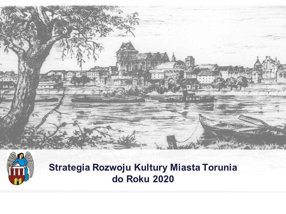 Strategia Rozwoju Kultury Miasta Torunia do Roku 2020