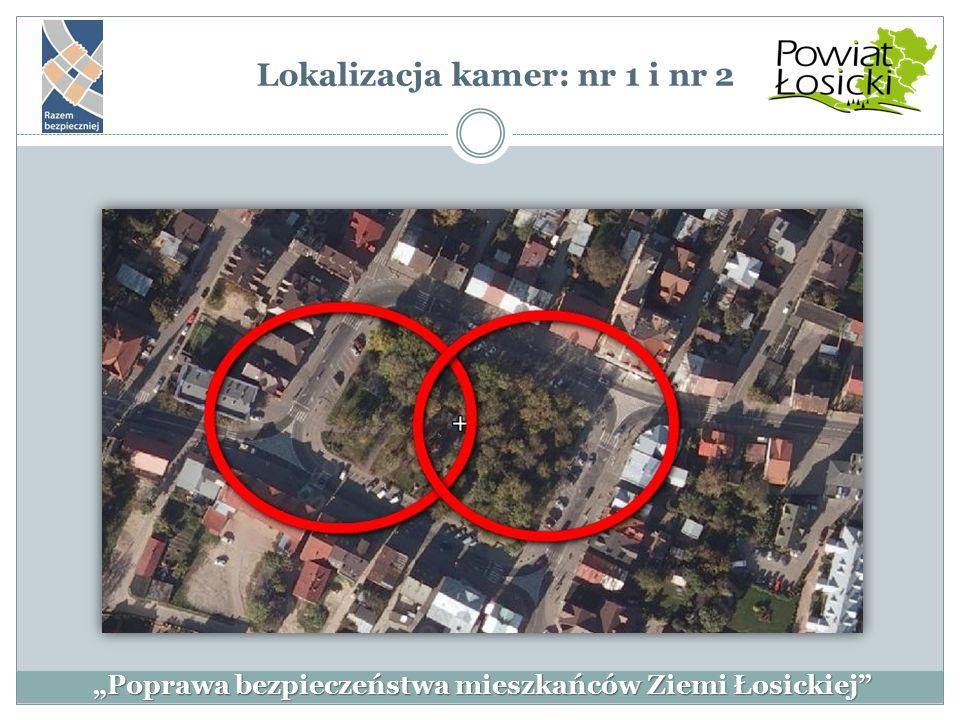 """""""Poprawa bezpieczeństwa mieszkańców Ziemi Łosickiej"""" Lokalizacja kamer: nr 1 i nr 2"""