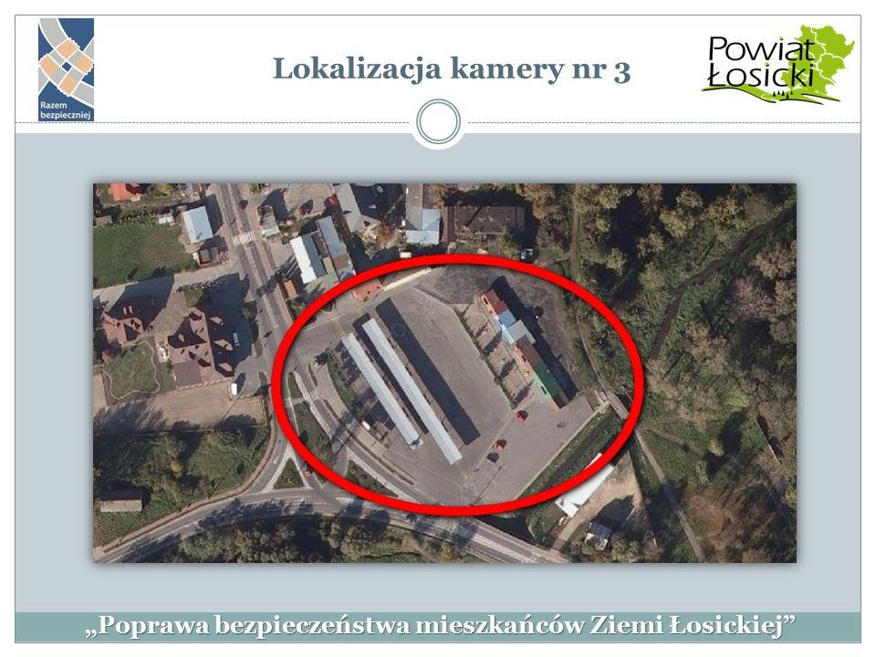 """""""Poprawa bezpieczeństwa mieszkańców Ziemi Łosickiej"""" Lokalizacja kamery nr 3"""