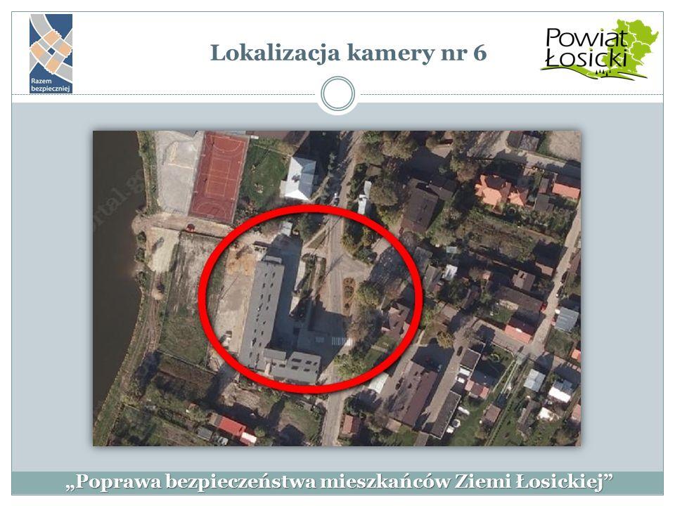 """""""Poprawa bezpieczeństwa mieszkańców Ziemi Łosickiej"""" Lokalizacja kamery nr 6"""