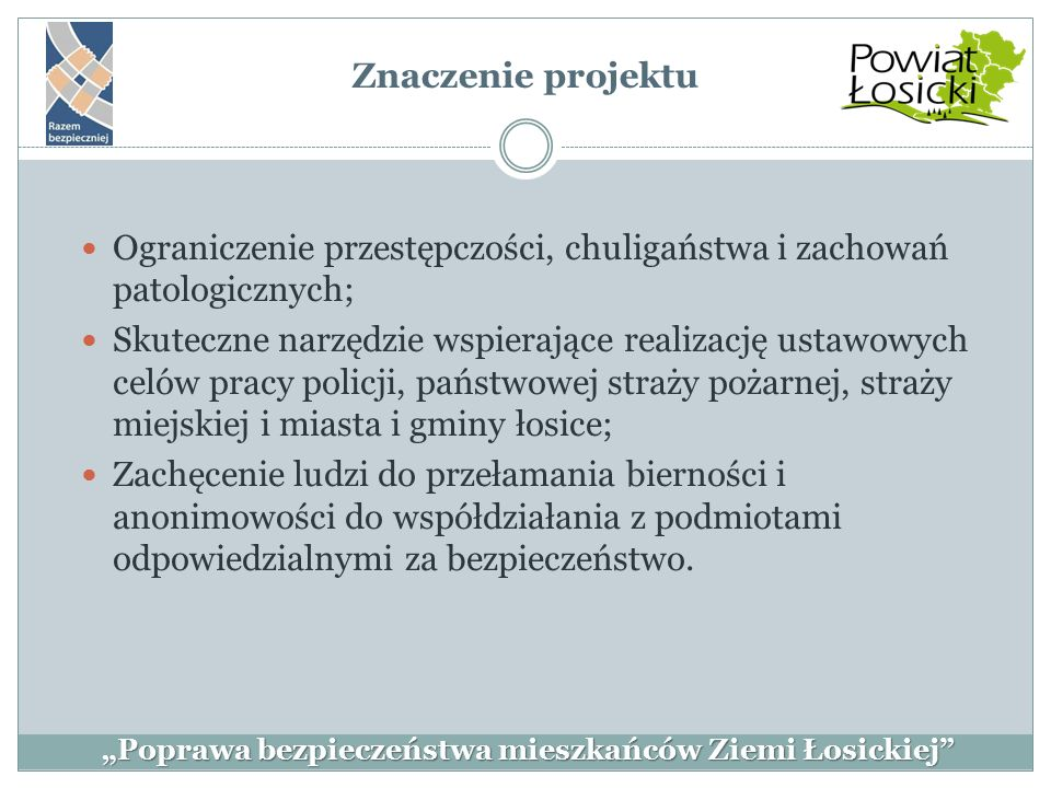 Znaczenie projektu Ograniczenie przestępczości, chuligaństwa i zachowań patologicznych; Skuteczne narzędzie wspierające realizację ustawowych celów pr