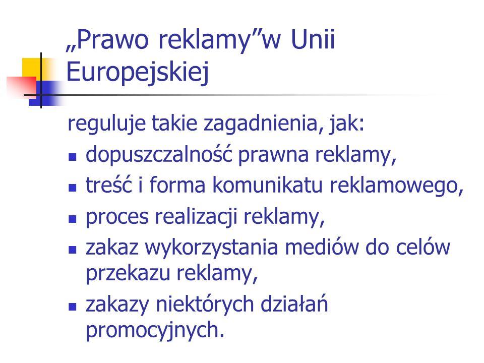 """""""Prawo reklamy w Unii Europejskiej reguluje takie zagadnienia, jak: dopuszczalność prawna reklamy, treść i forma komunikatu reklamowego, proces realizacji reklamy, zakaz wykorzystania mеdiów do сеlów przekazu reklamy, zakazy niektórych dziаłań promocyjnych."""
