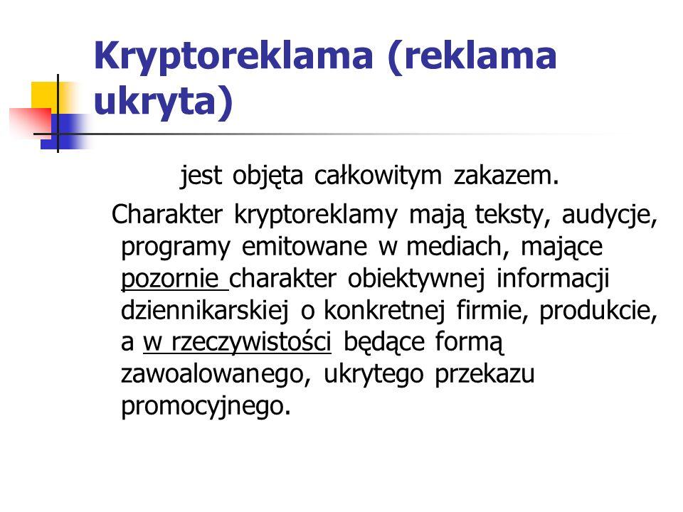 Kryptoreklama (reklama ukryta) jest objęta całkowitym zakazem.