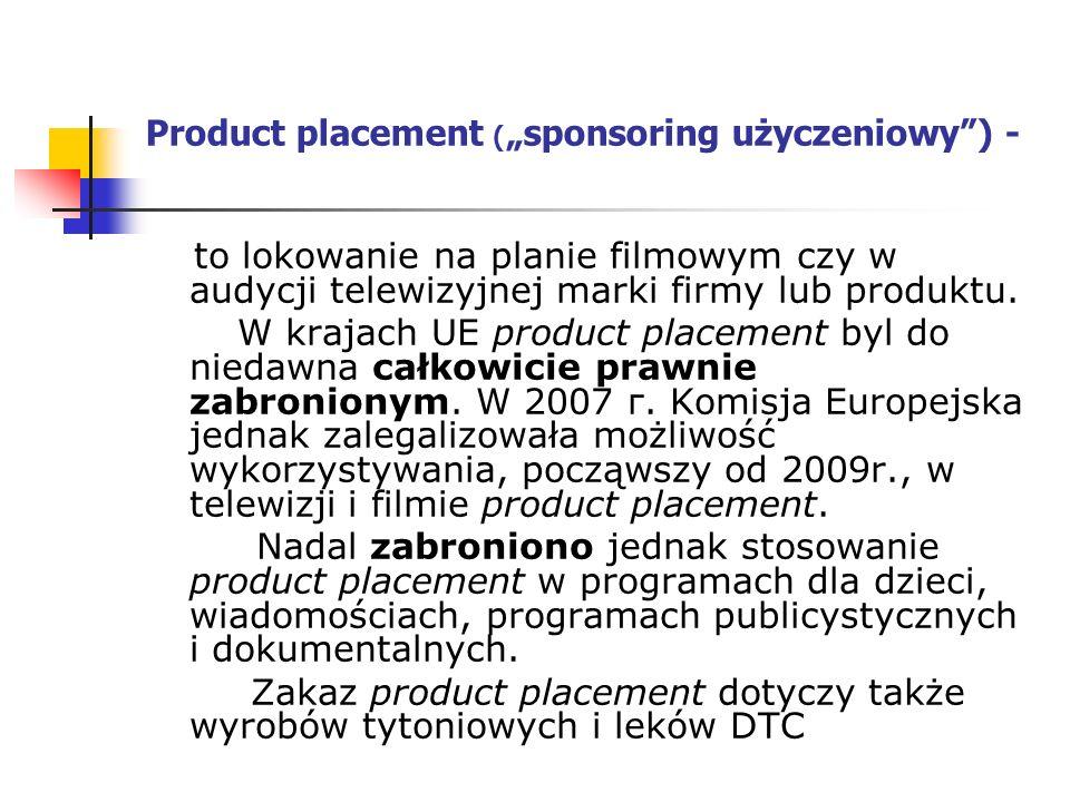 """Product placement ( """"sponsoring użyczeniowy ) - to lokowanie nа planie filmowym czy w audycji telewizyjnej marki firmy lub produktu."""