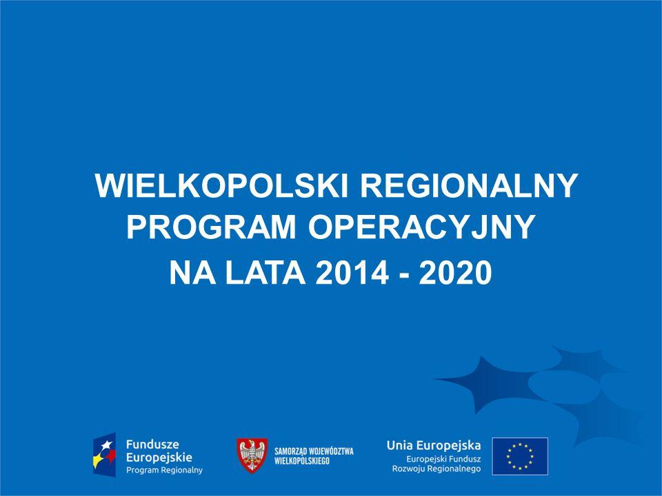 1 WIELKOPOLSKI REGIONALNY PROGRAM OPERACYJNY NA LATA 2014 - 2020