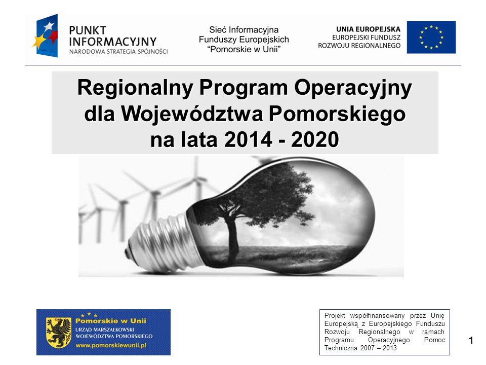 Projekt współfinansowany przez Unię Europejską z Europejskiego Funduszu Rozwoju Regionalnego w ramach Programu Operacyjnego Pomoc Techniczna 2007 – 2013 11 Regionalny Program Operacyjny dla Województwa Pomorskiego na lata 2014 - 2020