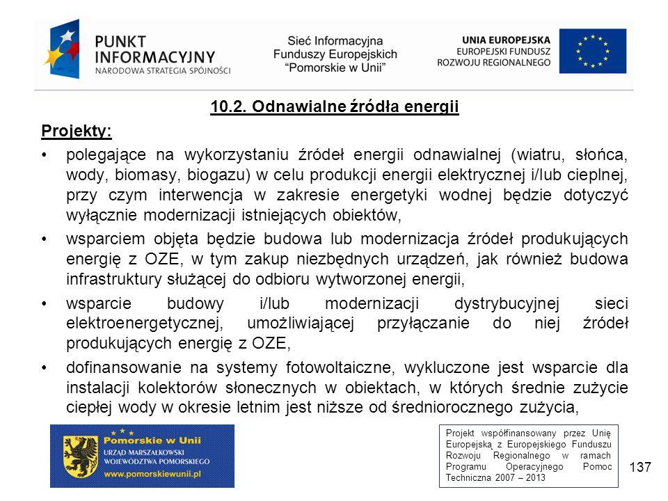 Projekt współfinansowany przez Unię Europejską z Europejskiego Funduszu Rozwoju Regionalnego w ramach Programu Operacyjnego Pomoc Techniczna 2007 – 2013 137 10.2.