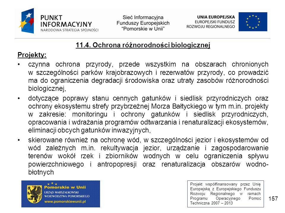 Projekt współfinansowany przez Unię Europejską z Europejskiego Funduszu Rozwoju Regionalnego w ramach Programu Operacyjnego Pomoc Techniczna 2007 – 2013 157 11.4.
