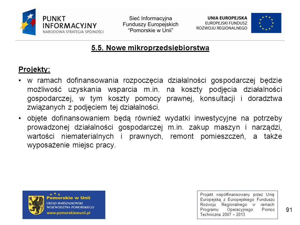 Projekt współfinansowany przez Unię Europejską z Europejskiego Funduszu Rozwoju Regionalnego w ramach Programu Operacyjnego Pomoc Techniczna 2007 – 2013 91 5.5.