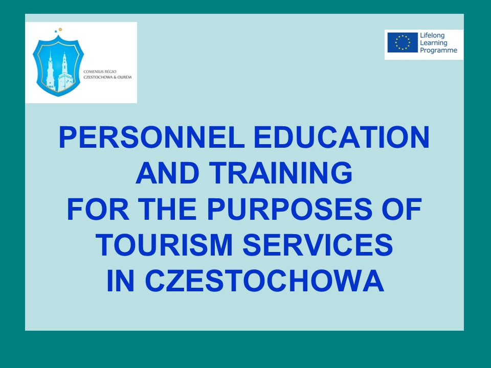 PERSONNEL EDUCATION AND TRAINING FOR TOURISM Institutional education for tourism course-based personnel education and training