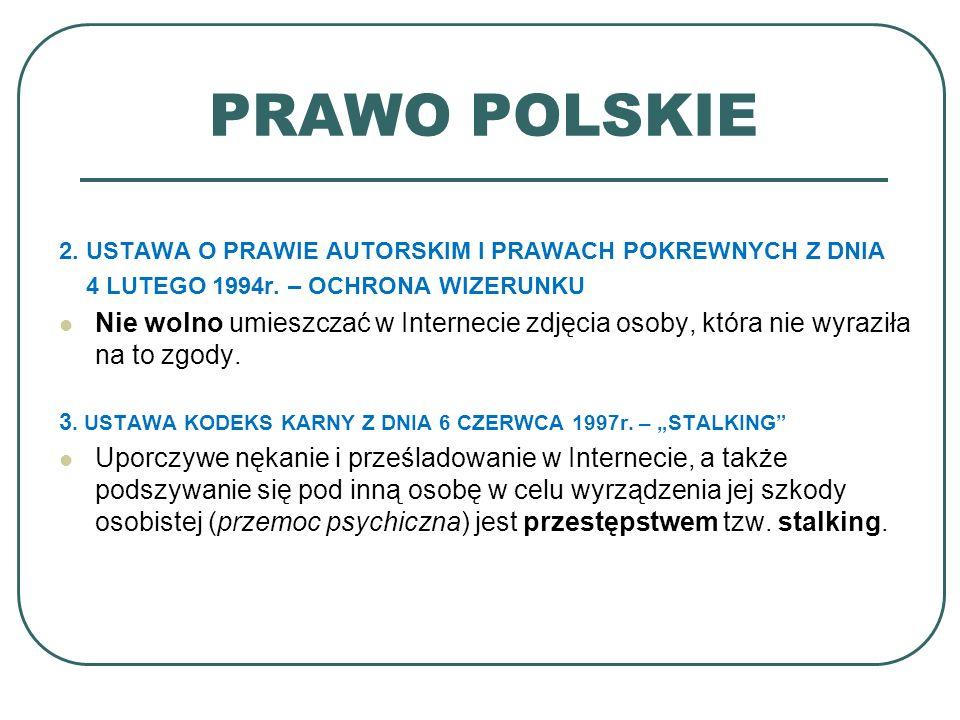 PRAWO POLSKIE 2. USTAWA O PRAWIE AUTORSKIM I PRAWACH POKREWNYCH Z DNIA 4 LUTEGO 1994r.