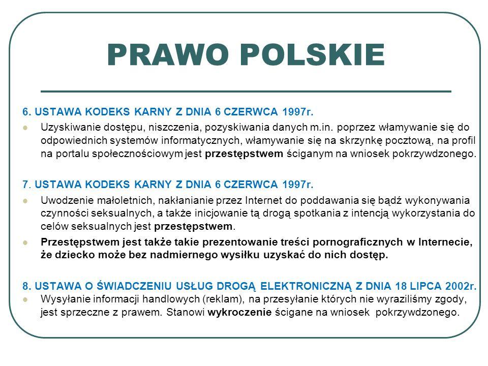 PRAWO POLSKIE 6. USTAWA KODEKS KARNY Z DNIA 6 CZERWCA 1997r. Uzyskiwanie dostępu, niszczenia, pozyskiwania danych m.in. poprzez włamywanie się do odpo