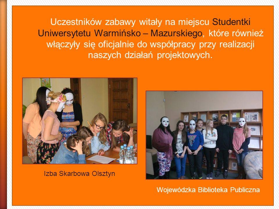 Uczestników zabawy witały na miejscu Studentki Uniwersytetu Warmińsko – Mazurskiego, które również włączyły się oficjalnie do współpracy przy realizac
