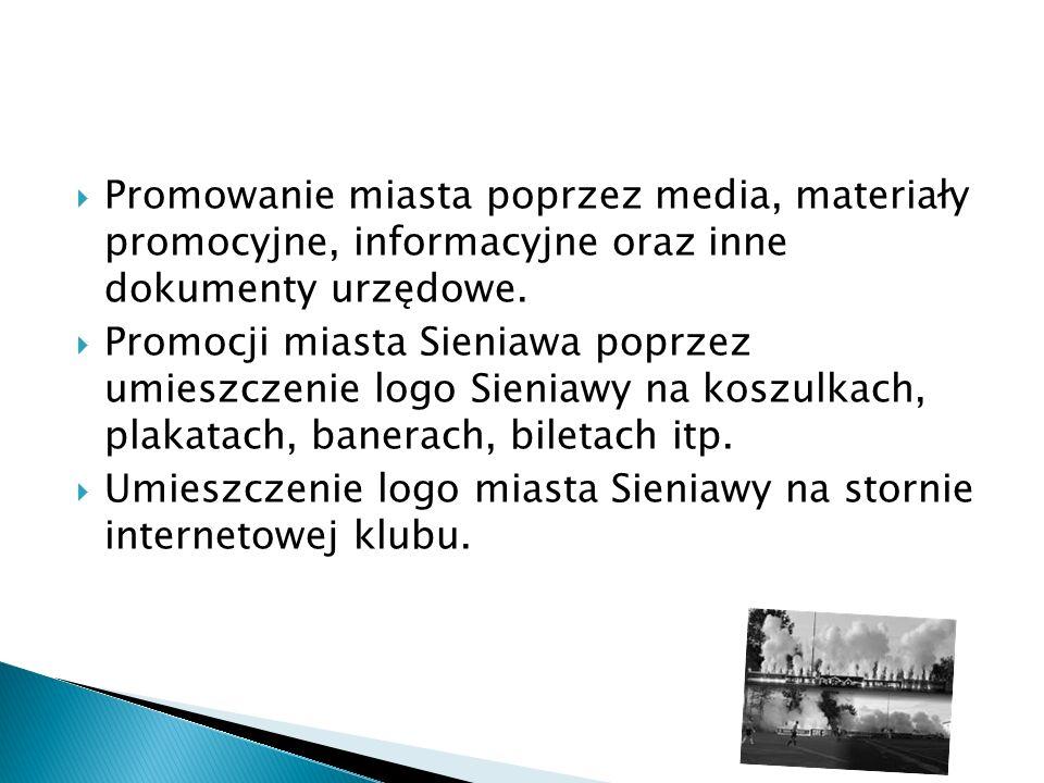  Promowanie miasta poprzez media, materiały promocyjne, informacyjne oraz inne dokumenty urzędowe.  Promocji miasta Sieniawa poprzez umieszczenie lo