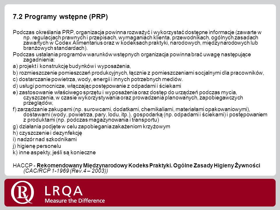 7.2 Programy wstępne (PRP) Podczas określania PRP, organizacja powinna rozważyć i wykorzystać dostępne informacje (zawarte w np.