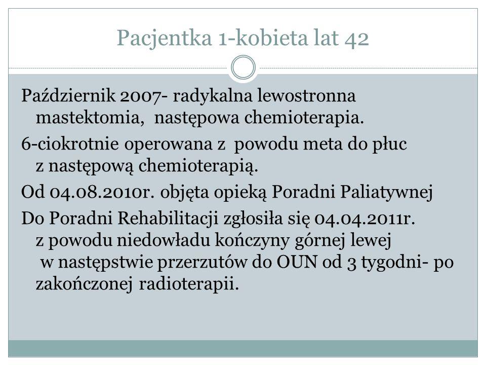 Pacjentka 1-kobieta lat 42 Październik 2007- radykalna lewostronna mastektomia, następowa chemioterapia.