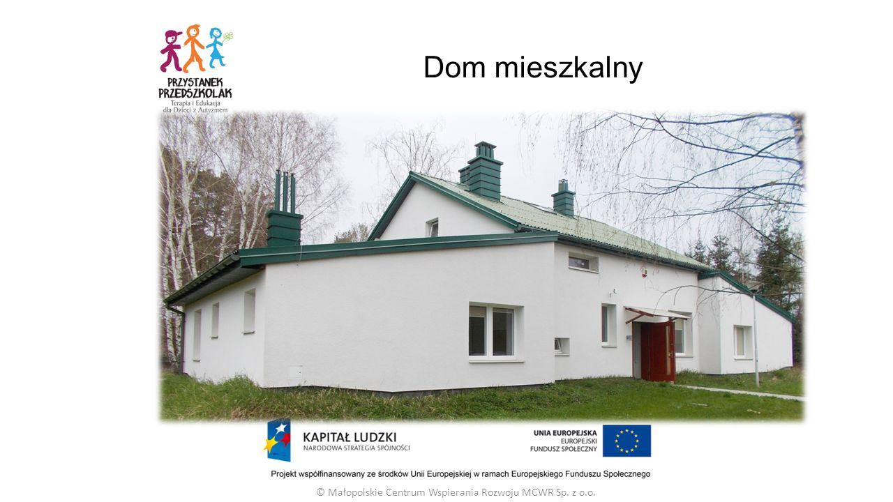 Dom mieszkalny © Małopolskie Centrum Wspierania Rozwoju MCWR Sp. z o.o.