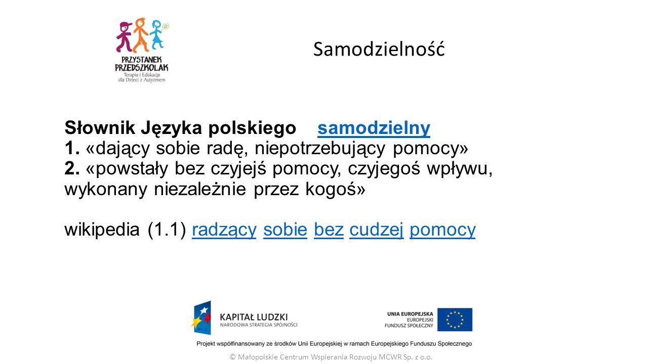 Słownik Języka polskiego samodzielny 1. «dający sobie radę, niepotrzebujący pomocy» 2. «powstały bez czyjejś pomocy, czyjegoś wpływu, wykonany niezale