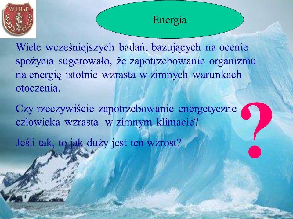 Energia Wiele wcześniejszych badań, bazujących na ocenie spożycia sugerowało, że zapotrzebowanie organizmu na energię istotnie wzrasta w zimnych warunkach otoczenia.