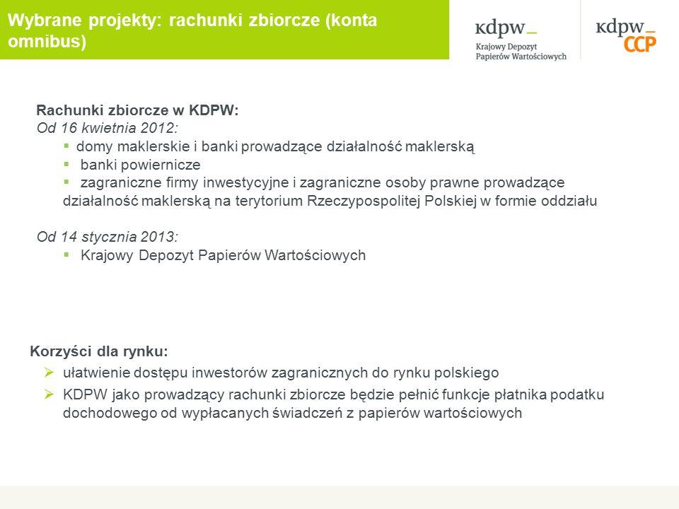 Korzyści dla rynku:  ułatwienie dostępu inwestorów zagranicznych do rynku polskiego  KDPW jako prowadzący rachunki zbiorcze będzie pełnić funkcje pł