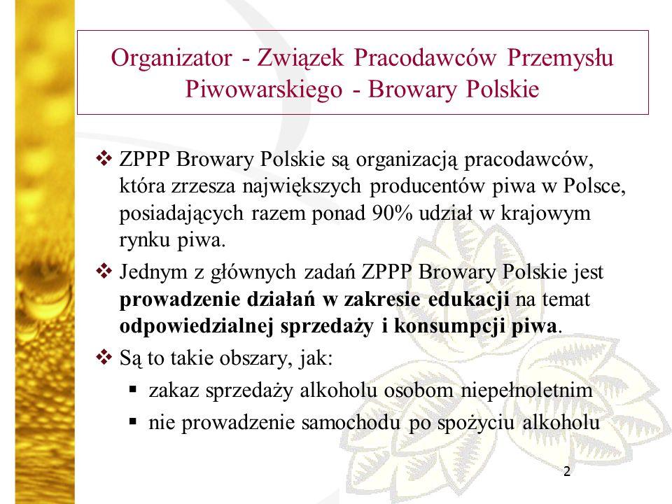 3 Działania edukacyjne Związku  W latach 2003 – 2005 we współpracy z Państwową Agencją Rozwiązywania Problemów Alkoholowych (PARPA) prowadzona była ogólnopolska kampania edukacyjna pod hasłem Alkohol – nieletnim dostęp wzbroniony.