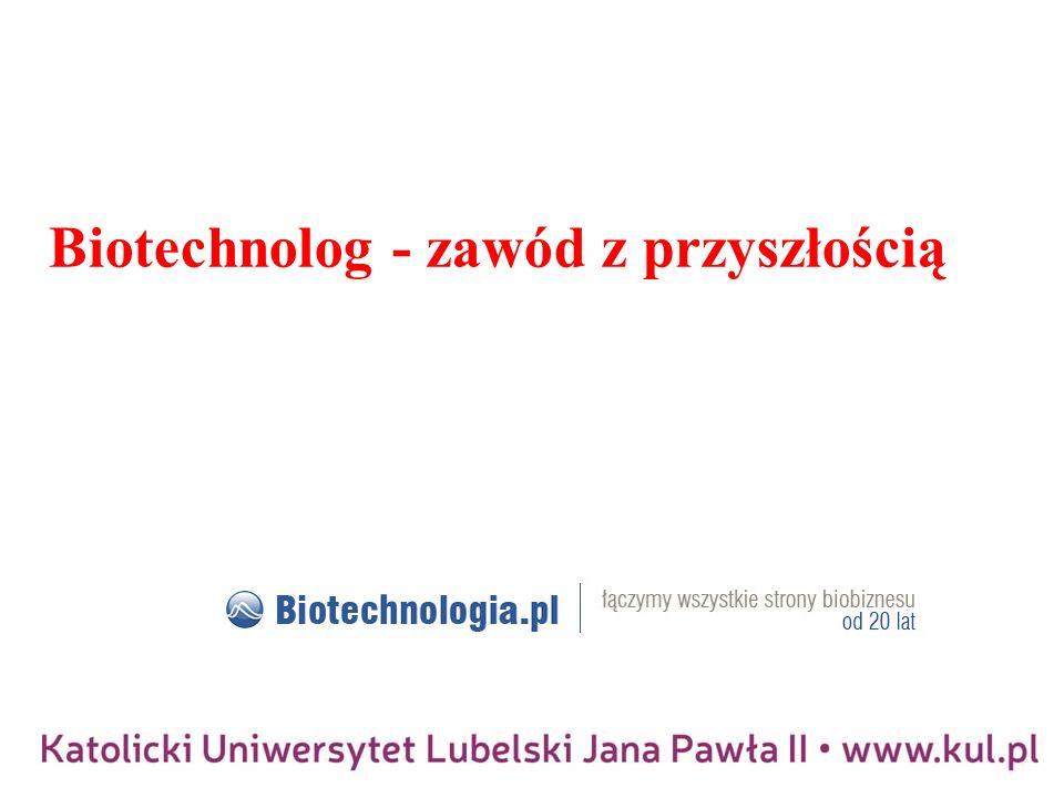 Biotechnolog - zawód z przyszłością