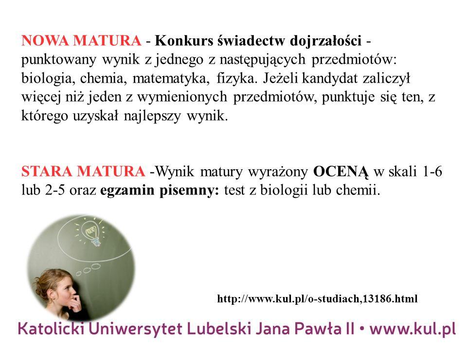 NOWA MATURA - Konkurs świadectw dojrzałości - punktowany wynik z jednego z następujących przedmiotów: biologia, chemia, matematyka, fizyka.