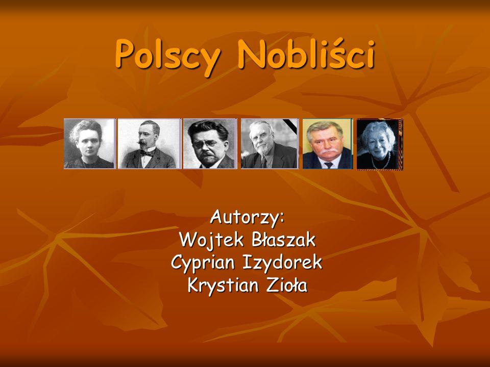 Polscy Nobliści Autorzy: Wojtek Błaszak Cyprian Izydorek Krystian Zioła