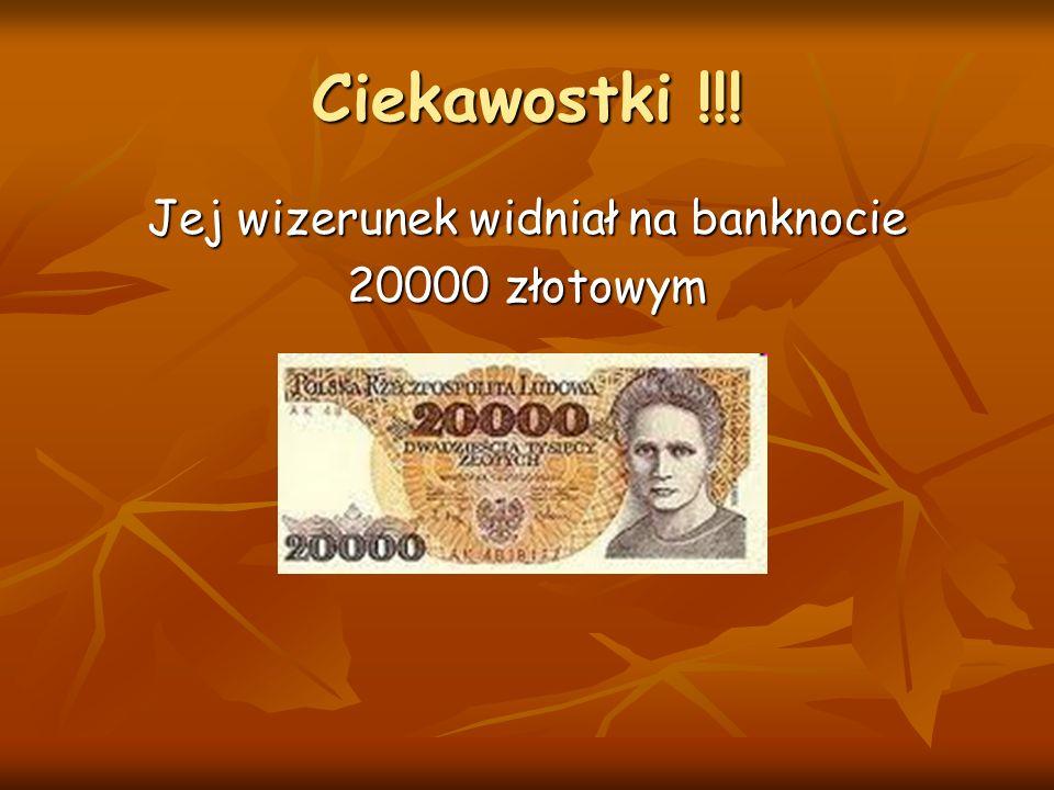 Ciekawostki !!! Jej wizerunek widniał na banknocie 20000 złotowym
