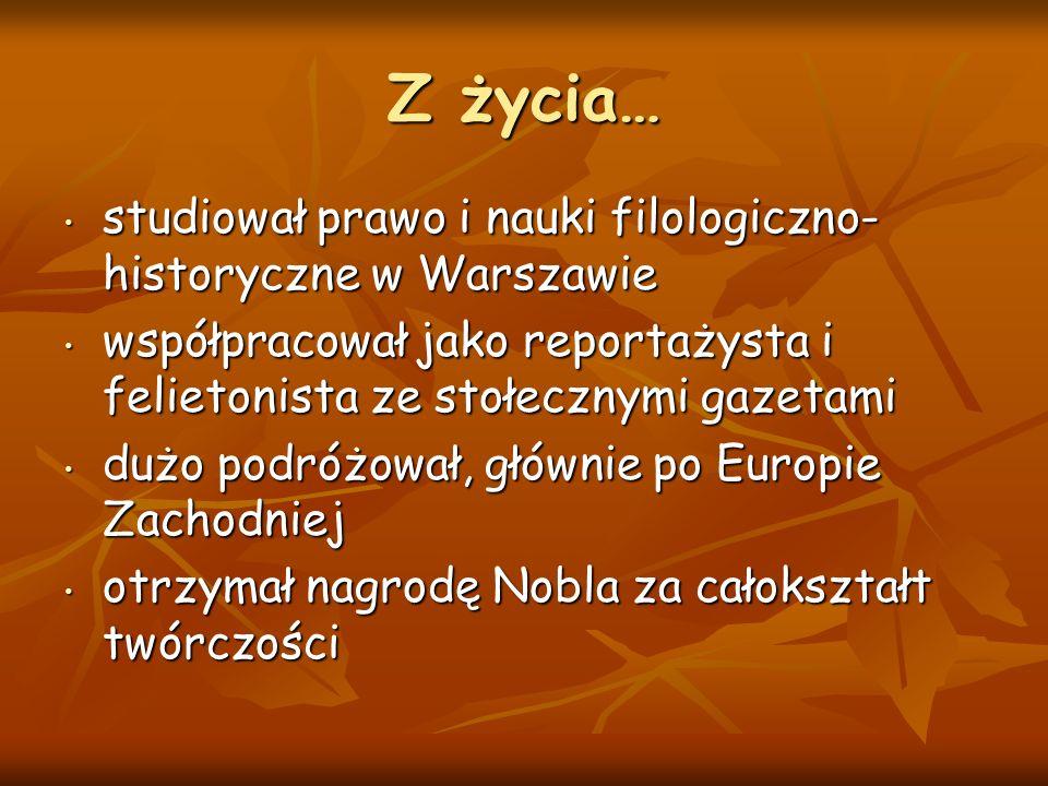Z życia… studiował prawo i nauki filologiczno- historyczne w Warszawie studiował prawo i nauki filologiczno- historyczne w Warszawie współpracował jak