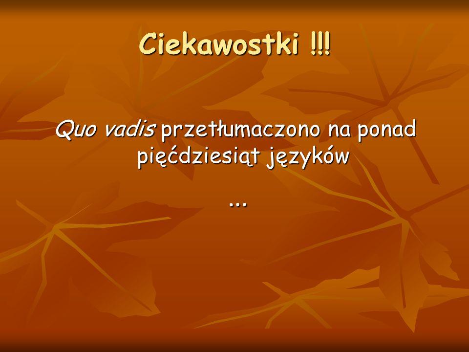 Ciekawostki !!! Quo vadis przetłumaczono na ponad pięćdziesiąt języków …