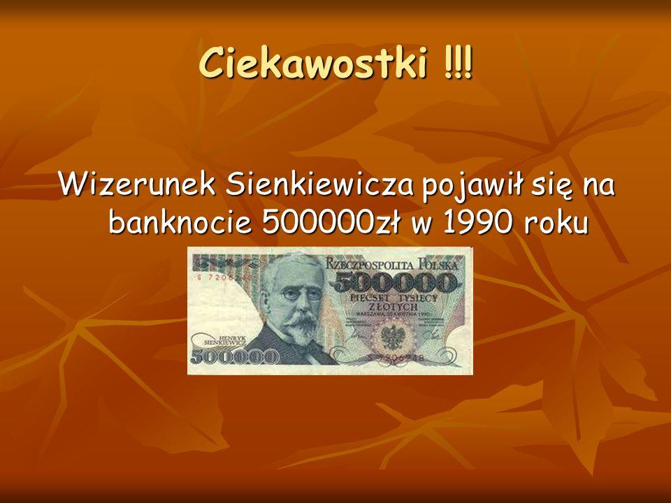 Ciekawostki !!! Wizerunek Sienkiewicza pojawił się na banknocie 500000zł w 1990 roku