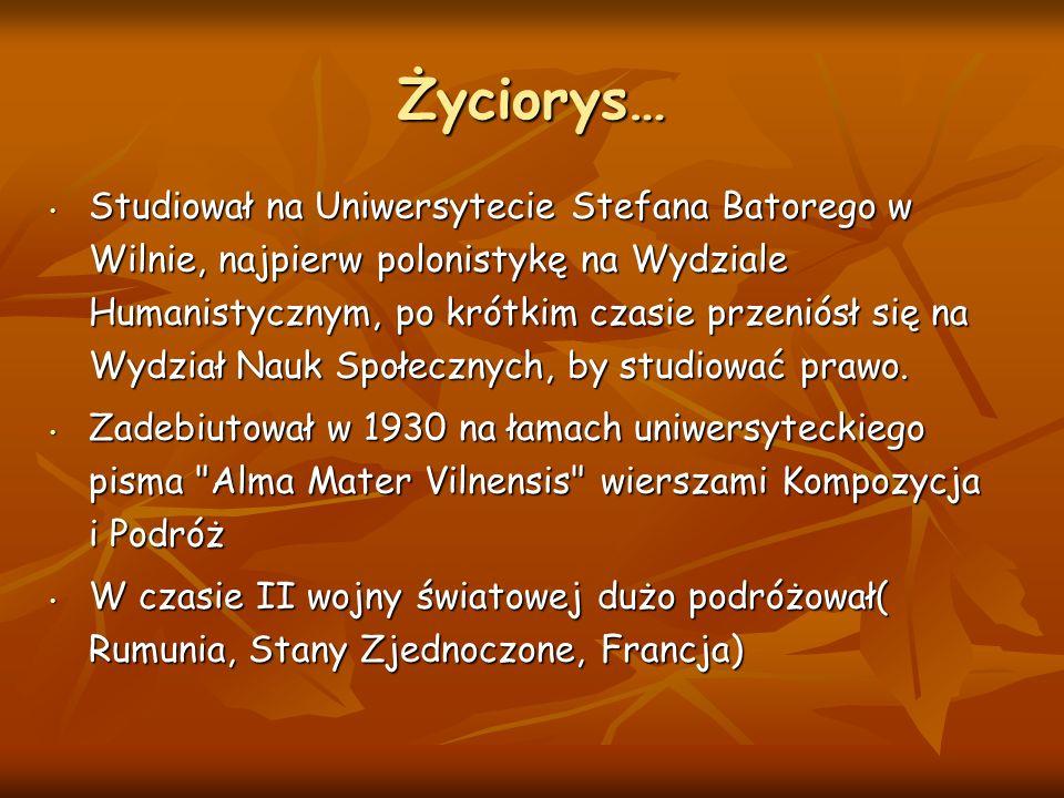 Życiorys… Studiował na Uniwersytecie Stefana Batorego w Wilnie, najpierw polonistykę na Wydziale Humanistycznym, po krótkim czasie przeniósł się na Wy
