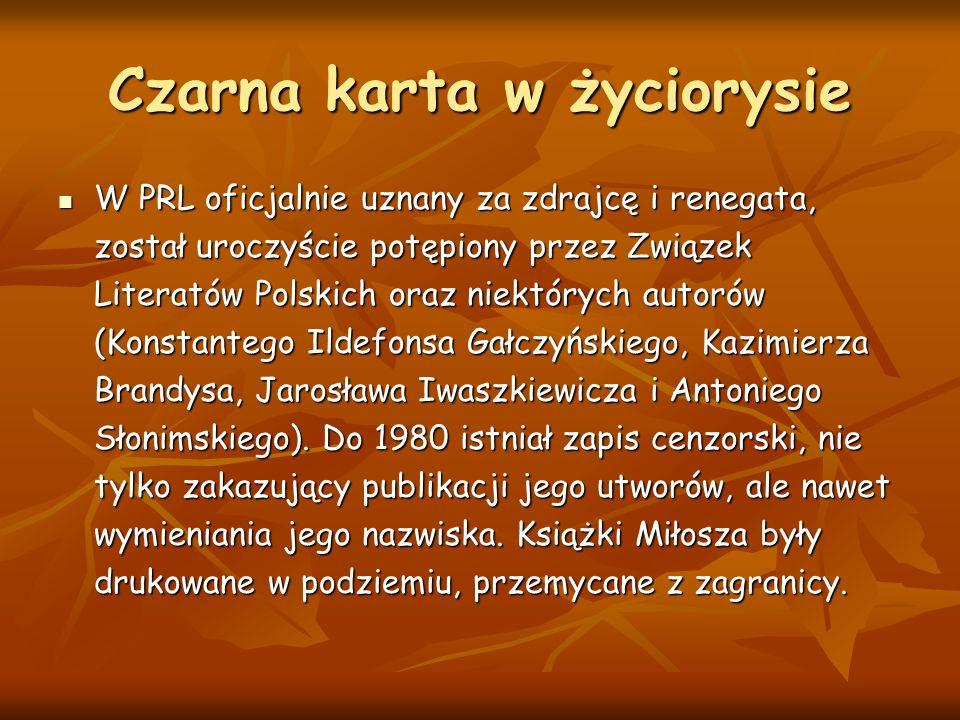 Czarna karta w życiorysie W PRL oficjalnie uznany za zdrajcę i renegata, został uroczyście potępiony przez Związek Literatów Polskich oraz niektórych autorów (Konstantego Ildefonsa Gałczyńskiego, Kazimierza Brandysa, Jarosława Iwaszkiewicza i Antoniego Słonimskiego).
