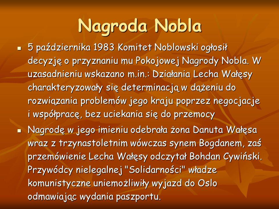 Nagroda Nobla 5 października 1983 Komitet Noblowski ogłosił decyzję o przyznaniu mu Pokojowej Nagrody Nobla.