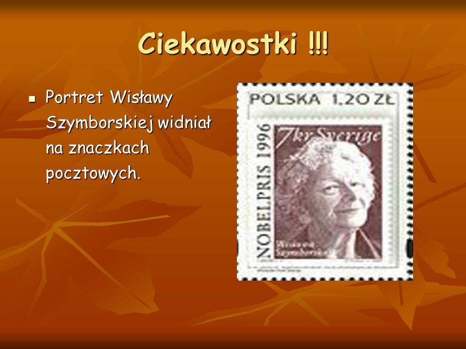 Ciekawostki !!! Portret Wisławy Szymborskiej widniał na znaczkach pocztowych. Portret Wisławy Szymborskiej widniał na znaczkach pocztowych.