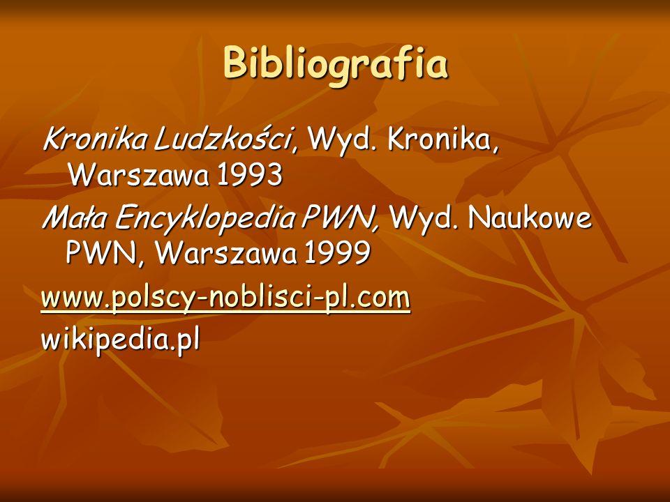 Bibliografia Kronika Ludzkości, Wyd. Kronika, Warszawa 1993 Mała Encyklopedia PWN, Wyd. Naukowe PWN, Warszawa 1999 www.polscy-noblisci-pl.com wikipedi
