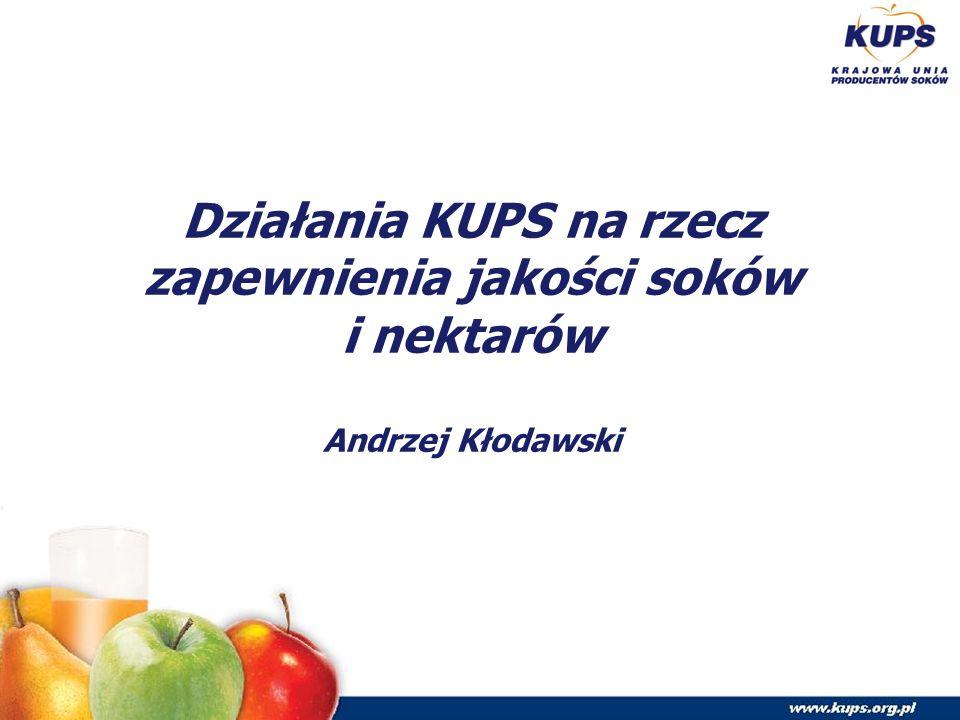 Działania KUPS na rzecz zapewnienia jakości soków i nektarów Andrzej Kłodawski