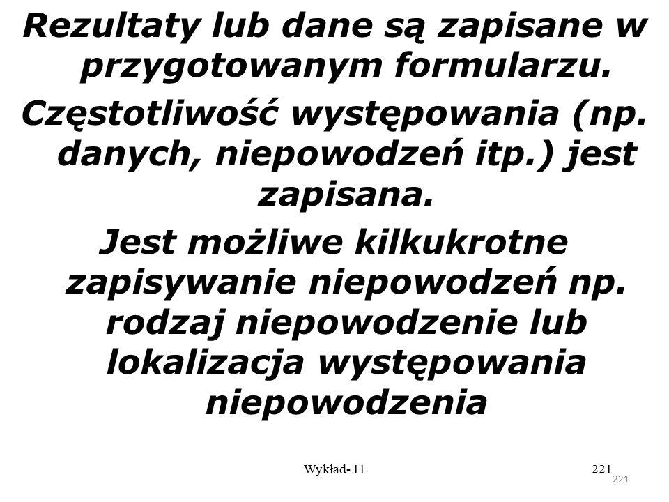220 Wykład- 11220 d) Histogram Aby znaleźć przyczynę problemu dane powinny być zebrane i zredagowane. Histogram jest najłatwiejszym sposobem aby zebra