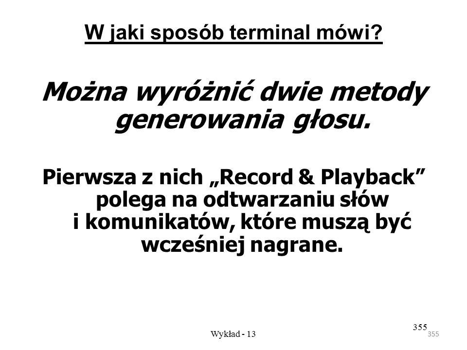 354 Wykład - 13 354 W przeciwieństwie do tradycyjnego terminala przenośnego, terminal głosowy nie posiada ekranu, a jego klawiatura zredukowana jest d