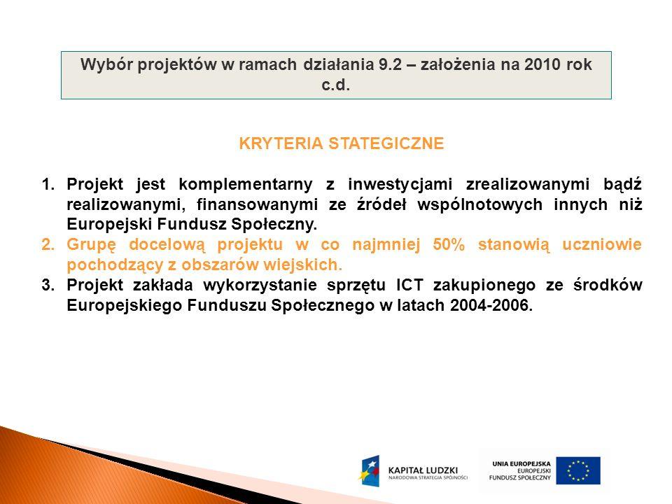 Wybór projektów w ramach działania 9.2 – założenia na 2010 rok c.d.