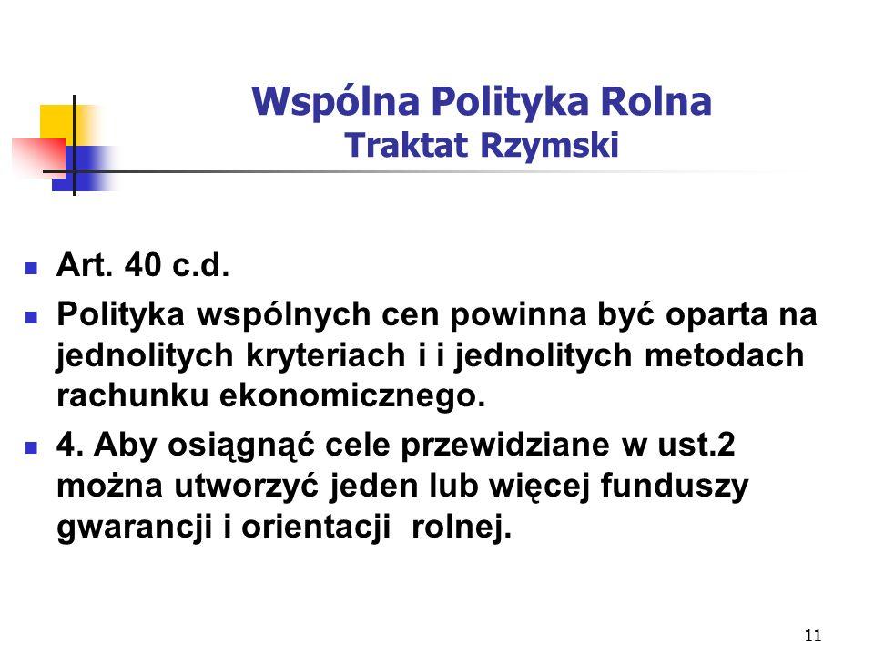 11 Wspólna Polityka Rolna Traktat Rzymski Art. 40 c.d.