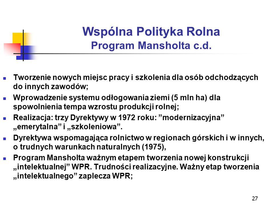 27 Wspólna Polityka Rolna Program Mansholta c.d.