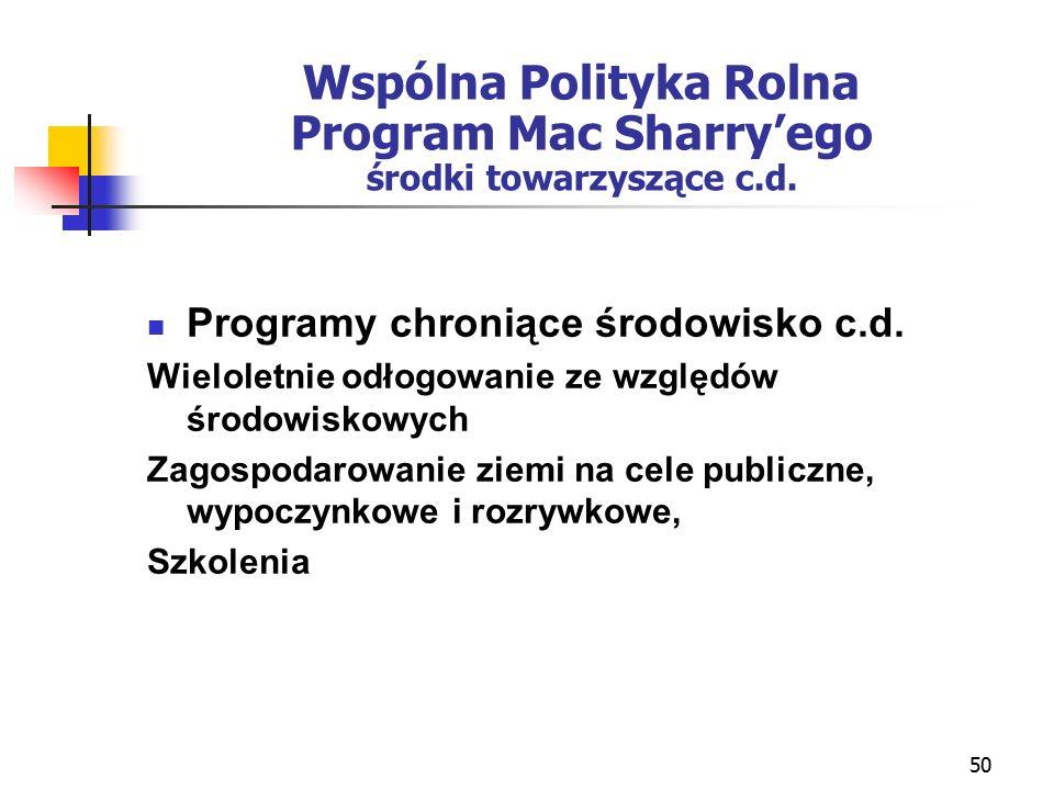 50 Wspólna Polityka Rolna Program Mac Sharry'ego środki towarzyszące c.d.
