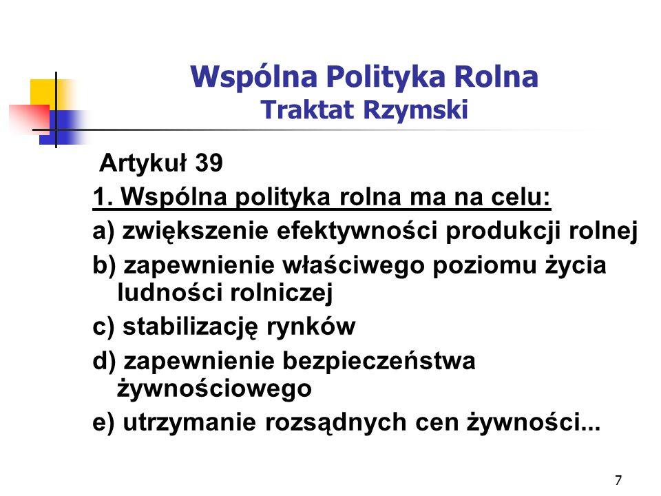 7 Wspólna Polityka Rolna Traktat Rzymski Artykuł 39 1.