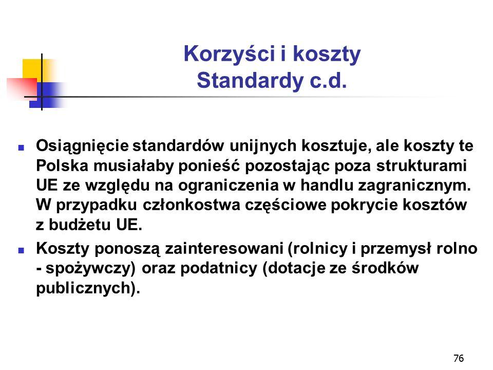 76 Korzyści i koszty Standardy c.d.