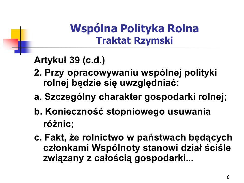 8 Wspólna Polityka Rolna Traktat Rzymski Artykuł 39 (c.d.) 2.